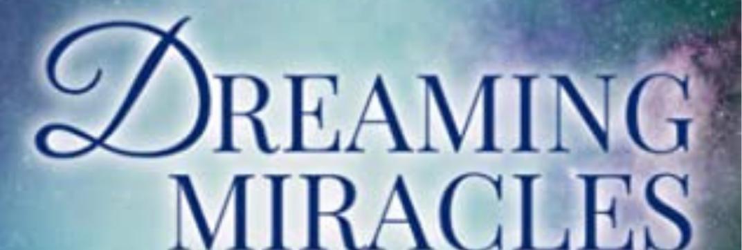 Dreaming Miracles